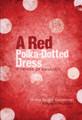 A Red Polka Dotted Dress: A Memoir of Kanada II