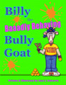 Billy the Baaadly Behaving Bully Goat