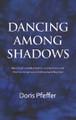Dancing Among Shadows