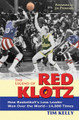 The Legend of Red Klotz: How Basketball's Loss Leader Won Over the World—14,000 Times
