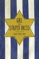 Girl in a Striped Dress: A Survivor of Auschwitz-Birkenau, Geislingen Steige, and Allach