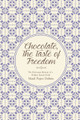 Chocolate, The Taste of Freedom