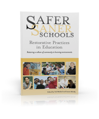 Safer Saner Schools: Restorative Practices in Education
