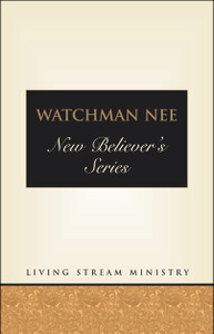 New Believer's Series by Watchman Nee