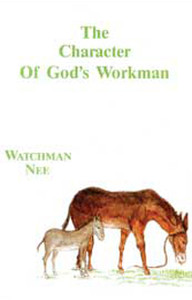Character of God's Workman by Watchman Nee