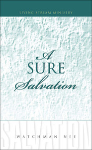 Sure Salvation, A by Watchman Nee