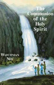 Communion of the Holy Spirit by Watchman Nee