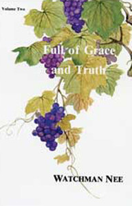 Full of Grace and Truth Volume 2 by Watchman Nee