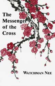 Messenger of the Cross by Watchman Nee