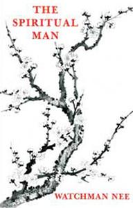 The Spiritual Man by Watchman Nee