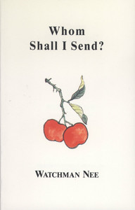Whom Shall I Send? by Watchman Nee
