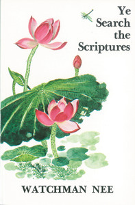 Ye Search the Scriptures by Watchman Nee