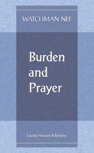 Burden and Prayer by Watchman Nee