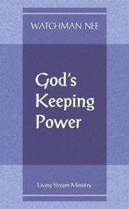 God's Keeping Power by Watchman Nee