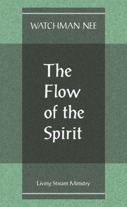 Flow of the Spirit by Watchman Nee