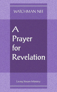 Prayer for Revelation, A by Watchman Nee