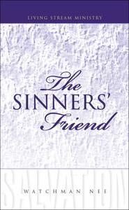 Sinners' Friend, The by Watchman Nee