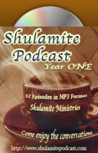Shulamite Podcast (Year ONE Collection)
