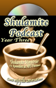 Shulamite Podcast (Year THREE Collection)