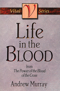 Life in the Blood by Andrew Murray