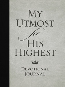 My Utmost for His Highest Devotional Journal by Oswald Chambers