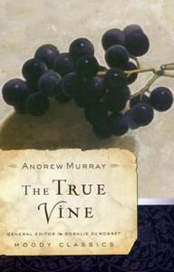 True Vine by Andrew Murray