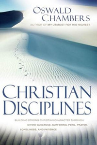 Christian Disciplines by Oswald Chambers