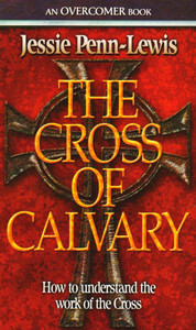 The Cross of Calvary by Jessie Penn-Lewis