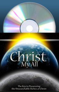 Christ My All: The Key to Possessing the Unsearchable Riches of Christ by Martha Kilpatrick