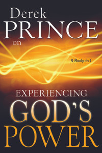 Derek Prince on Experiencing God's Power by Derek Prince