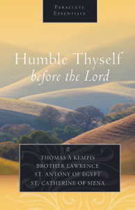 Humble Thyself Before the Lord by Thomas a Kempis and Others