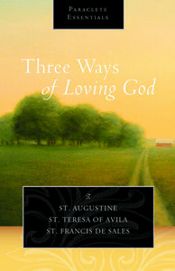 Three Ways of Loving God by St. Augustine and Others