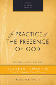 Practice of the Presence of God, Unabridged by Brother Lawrence
