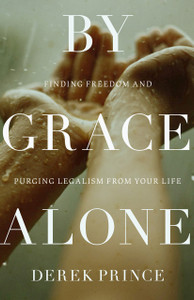 By Grace Alone by Derek Prince