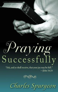 Praying Successfully by Charles Spurgeon