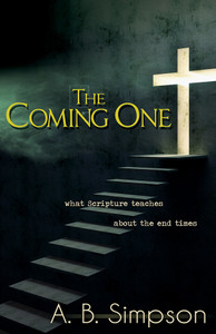 The Coming One by A. B. Simpson