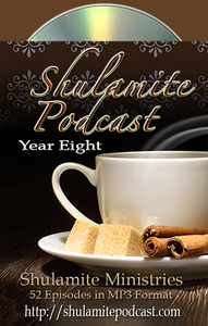 Shulamite Podcast (Year EIGHT Collection)