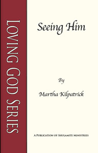 Seeing Him by Martha Kilpatrick