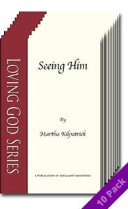 Seeing Him (10 Pack) by Martha Kilpatrick