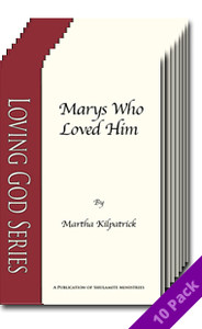 Marys Who Loved Him (10 pack) by Martha Kilpatrick