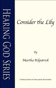 Consider the Lily by Martha Kilpatrick