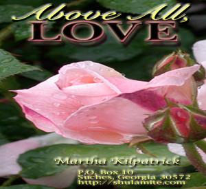 Above All, LOVE by Martha Kilpatrick