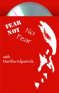 Fear Not, No Fear Martha Kilpatrick
