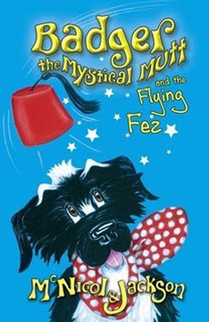 Book: Badger the Mystical Mutt and the Flying Fez