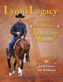 Josh Lyons School of Horsemanship Training Manual