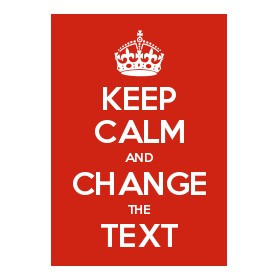 keep_calm_and_change_the_text_download__95803.1415018652.1280.1280?c=2 make and download your own keep calm and carry on poster create