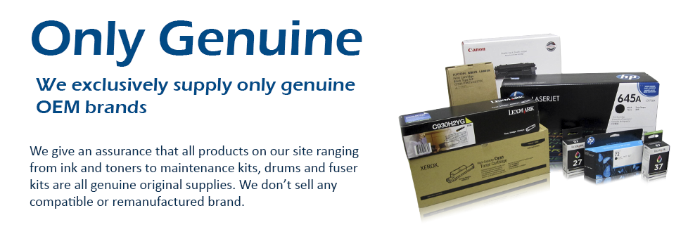 Only genuine  We exclusively supply only genuine OEM brands  We give an assurance that all products on our site ranging from ink and toners to maintenance kits, drums and fuser kits are all genuine original supplies. We don't sell any compatible or remanu
