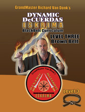 DeCuerdas Eskrima Training Manual- Level Three Brown Belt