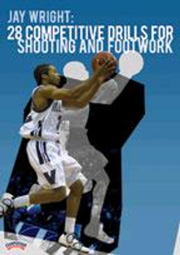 Jay Wright: 28 Competitive Drills for Shooting and Footwork