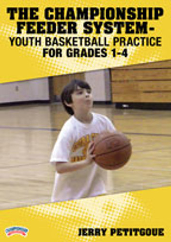Championship Feeder System: Youth Basketball Practice Grades 1-4: Jerry Petitgoue